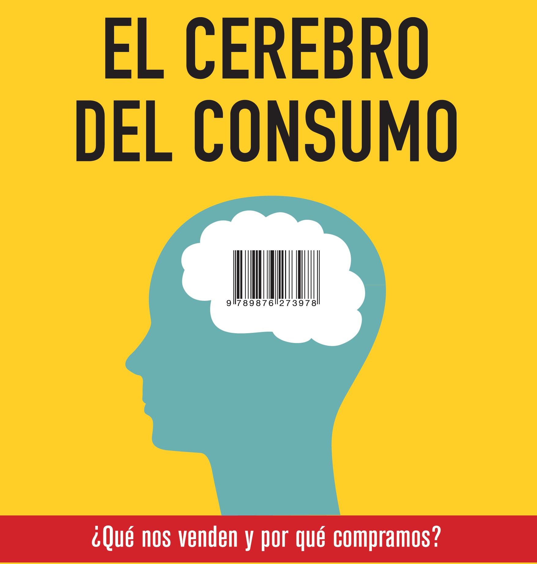 El Cerebro del Consumo: ¿Por qué compramos?